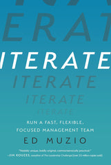 "Author Signed Copy of ""Iterate: Run a Fast, Flexible, Focused Management Team"""