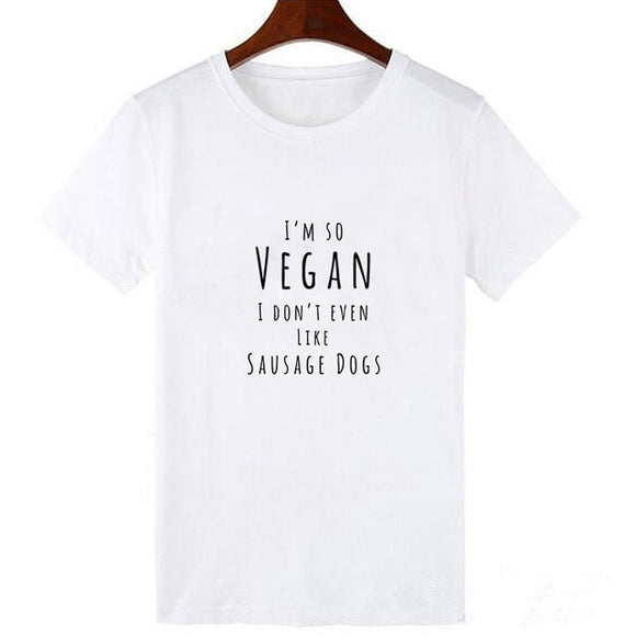 I'm So Vegan I Don't Even...  T-Shirt