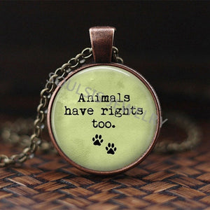 Animals Have Rights, Too Necklace