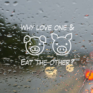 Why Love One & Eat The Other Window/Car Decals