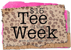 Introducing the New $15 Tee of the Week!