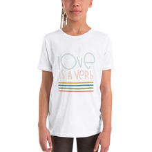 Load image into Gallery viewer, Love is a Verb Youth Short Sleeve T-Shirt