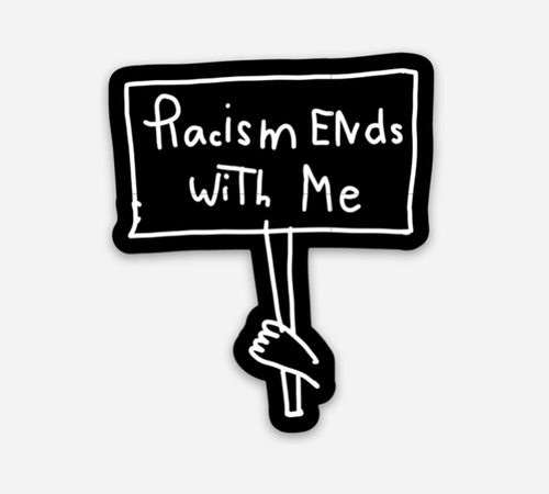 Racism Ends With Me 2x2 inch Laminated Sticker (free US shipping)
