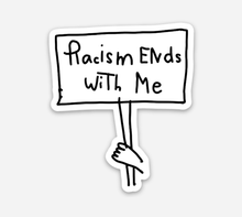 Load image into Gallery viewer, Racism Ends With Me 2x2 inch Laminated Sticker (free US shipping)