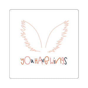 You Have Wings Square Stickers