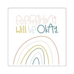 Everything Will Be Okay Square Stickers