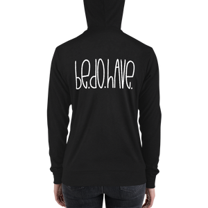 Be. Do. Have. Adult zip hoodie