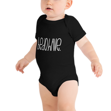 Load image into Gallery viewer, Be. Do. Have. Infant T-Shirt