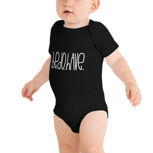 Be. Do. Have. Infant T-Shirt