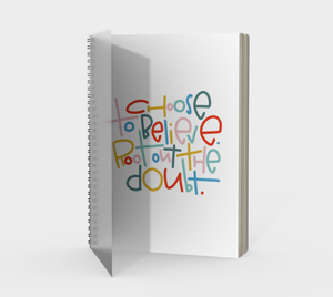 Choose to Believe Spiral Sketch or Drawing Notebook