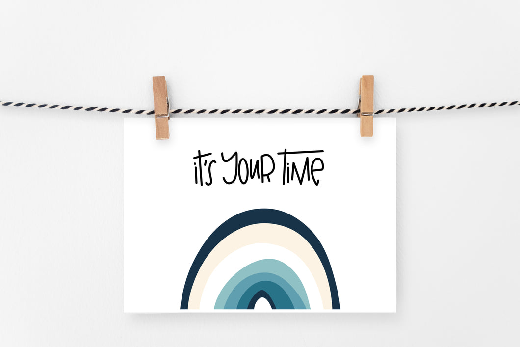 It's Your Time | Printable Art Print | Digital Download