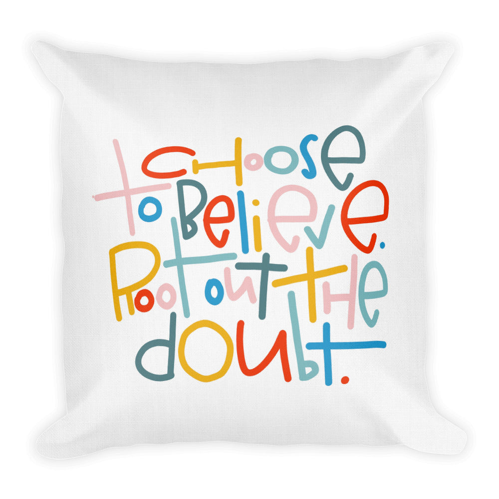 Choose to Believe Premium Throw Pillow