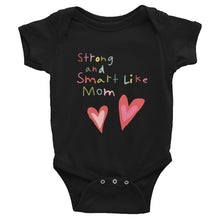 Load image into Gallery viewer, Infant Onesie | Strong and Smart Like Mom