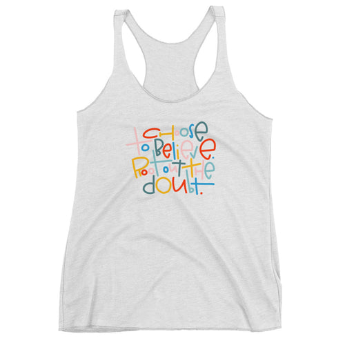 Choose to Believe Racerback Tank