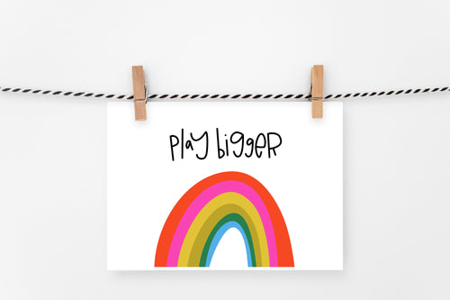 Play Bigger | Printable Art Print | Digital Download