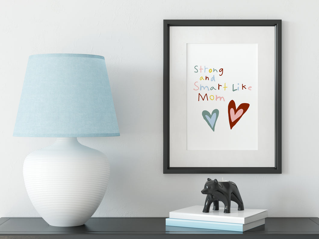 Strong & Smart Like Mom (pink/red) | Printable Art Print | Digital Download