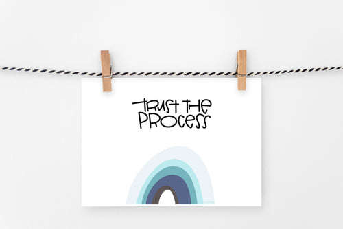 Trust the Process | Printable Art Print | Digital Download