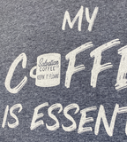 My Coffee is Essential Shirt