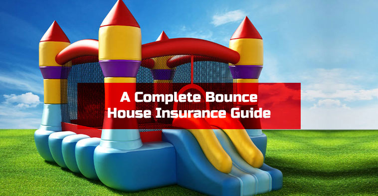 A Complete Bounce House Insurance Guide