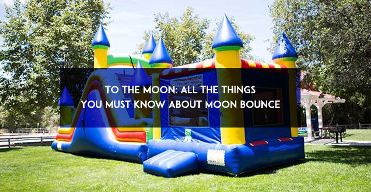 To The Moon: All the Things You Must Know About Moon Bounce