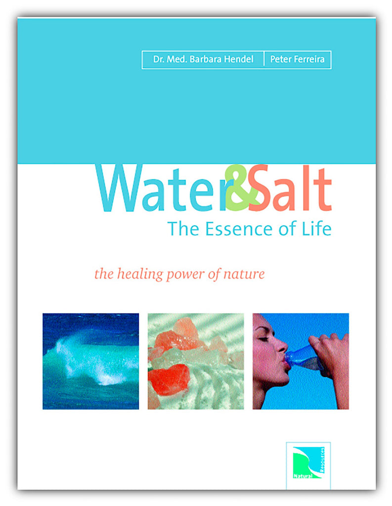 """Water & Salt: the Essence of Life"" by Dr. Hendel and Peter Ferreira  salt book"