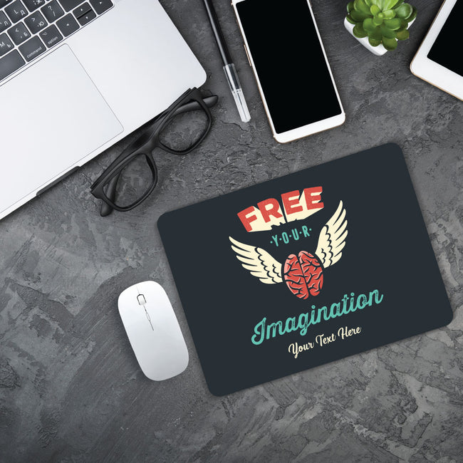 Free Your Imagination Mouse Pad