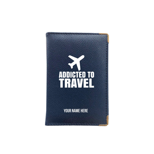Addicted To Travel Passport Cover