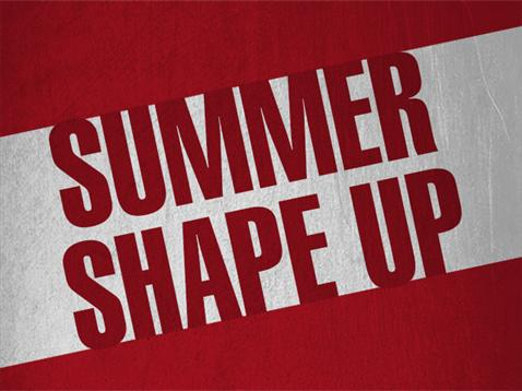 Shape up for summer