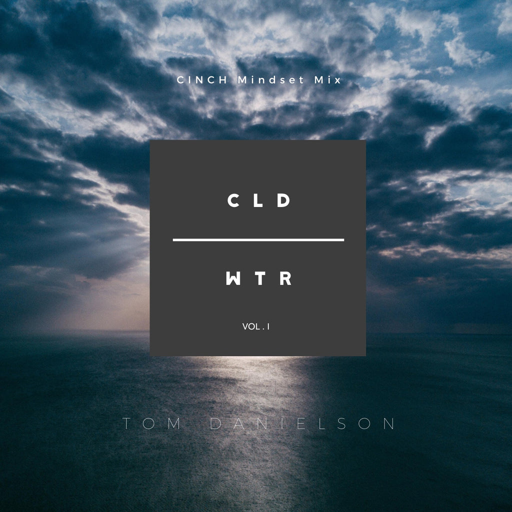 Cloud & Water CINCH Mindset Mix by Tom Danielson