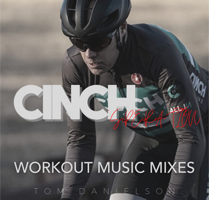 Tom Danielson's ALL-NEW CINCH Workout Music Mixes Podcast