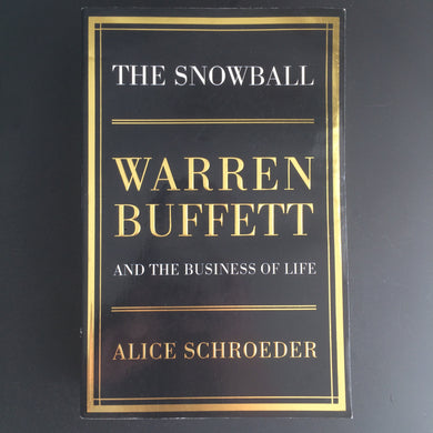 Alice Schroeder - The Snowball: Warren Buffett and the Business of Life