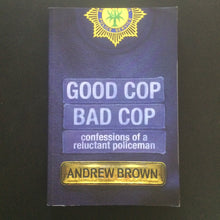 Load image into Gallery viewer, Andrew Brown - Good Cop, Bad Cop