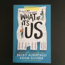 Load image into Gallery viewer, Becky Albertalli and Adam Silvera - What If It's Us