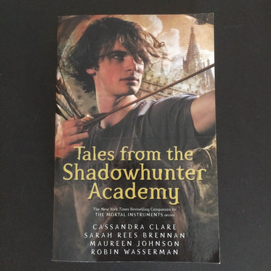 Cassandra Clare - Tales from the Shadowhunter Academy