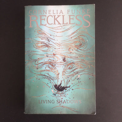 Cornelia Funke - Reckless: Living Shadows