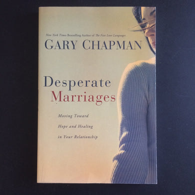 Gary Chapman - Desperate Marriages