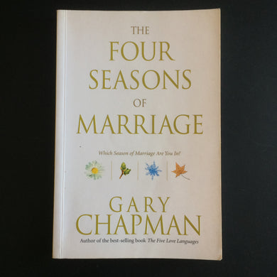 Gary Chapman - The Four Seasons of Marriage
