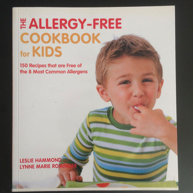 Leslie Hammond and Lynne Marie Rominger - The Allergy-Free Cookbook for Kids