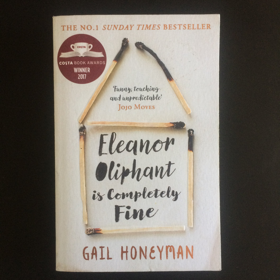 Gail Honeyman - Eleanor Oliphant is Completely Fine