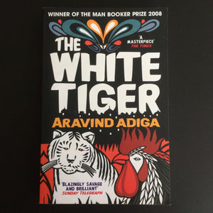 Aravind Adiga - The White Tiger