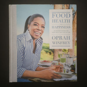 Oprah Winfrey - Food, Health and Happiness