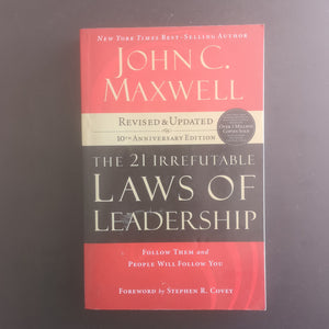 John C. Maxwell - The 21 Irrefutable Laws of Leadership