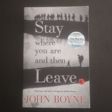 Load image into Gallery viewer, John Boyne - Stay Where You Are and Then Leave