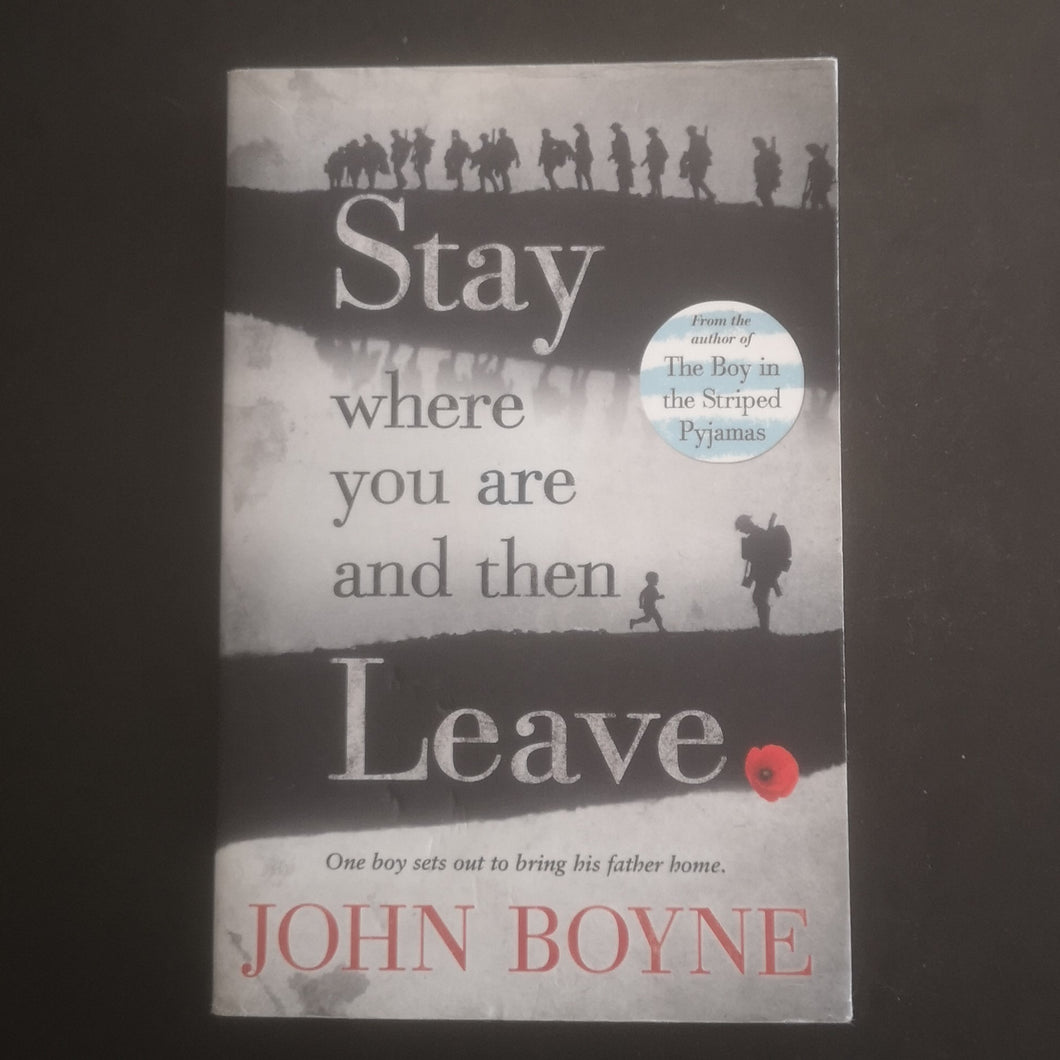 John Boyne - Stay Where You Are and Then Leave