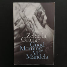 Load image into Gallery viewer, Zelda La Grange - Good Morning, Mr Mandela
