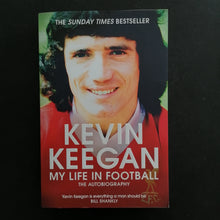 Load image into Gallery viewer, Kevin Keegan - My Life in Football