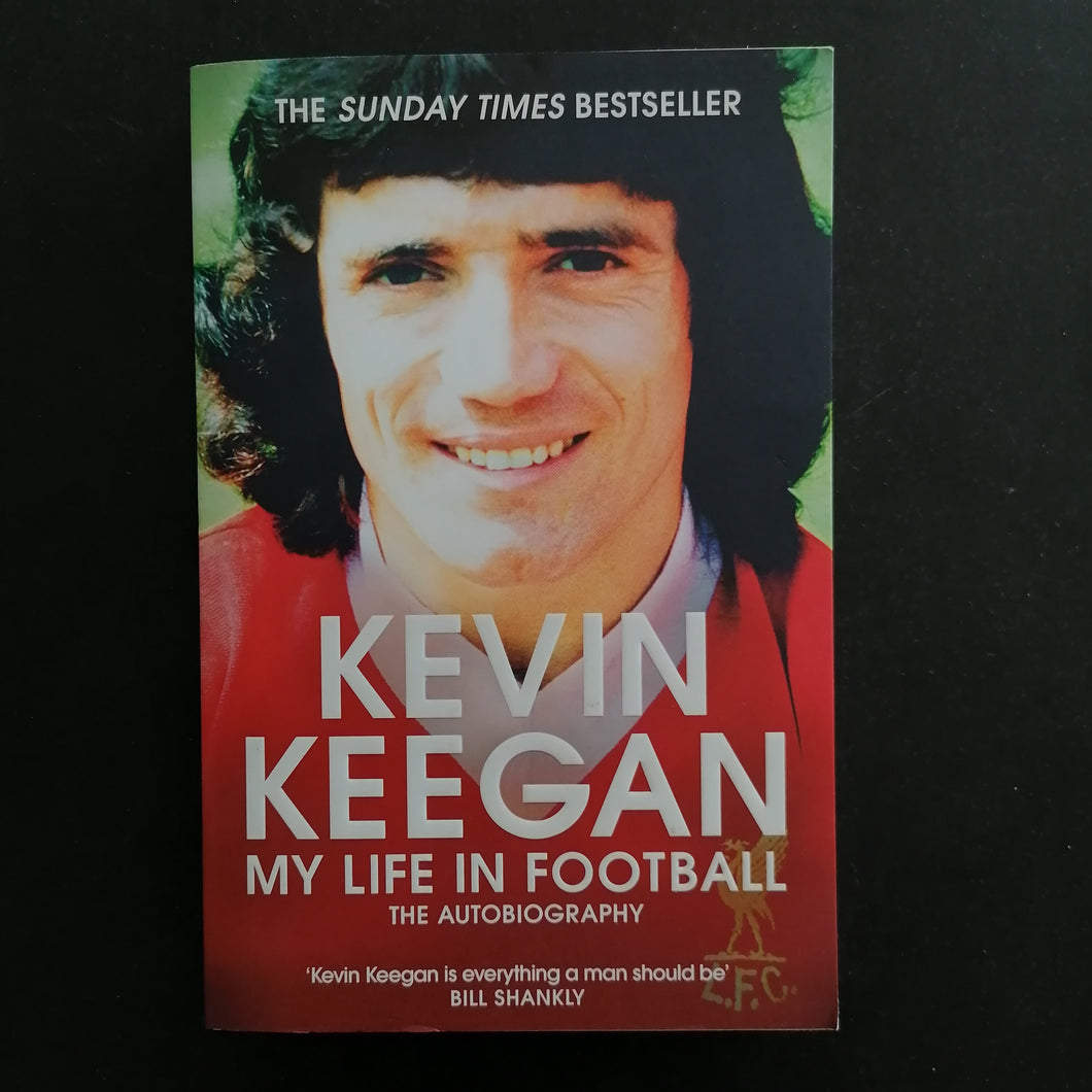 Kevin Keegan - My Life in Football