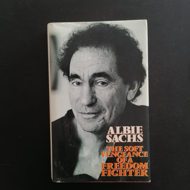 Albie Sachs -The Soft Vengeance of a Freedom Fighter
