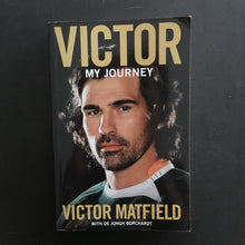 Load image into Gallery viewer, Victor Matfield - Victor: My Journey
