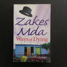 Load image into Gallery viewer, Zakes Mda- Ways of Dying